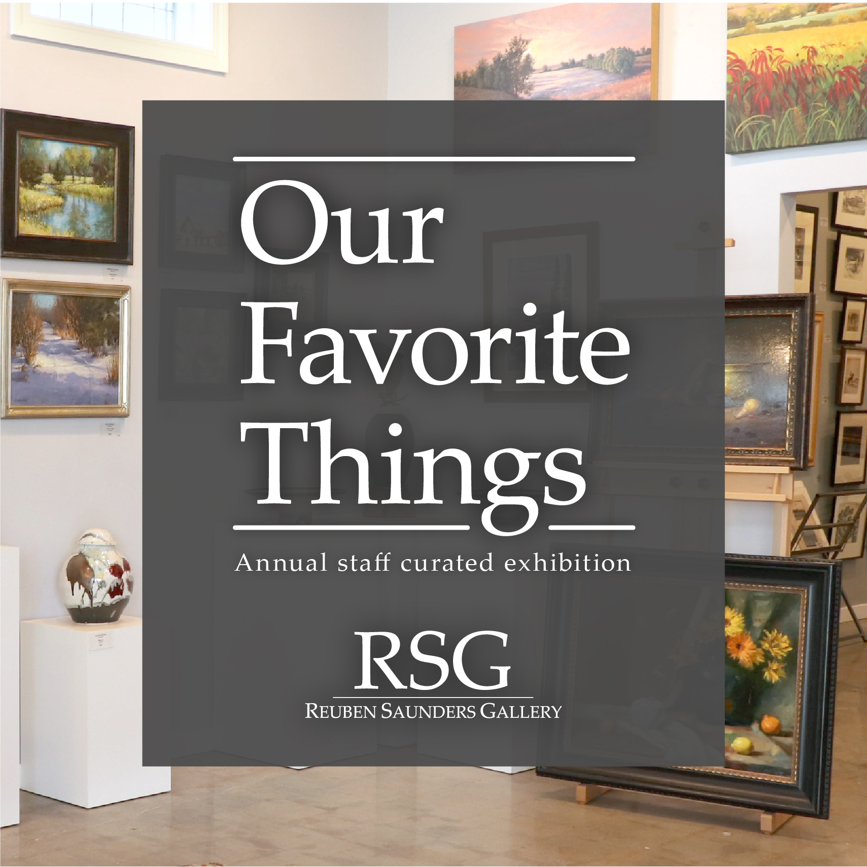 Our Favorite Things : Annual Staff Curated Exhibition
